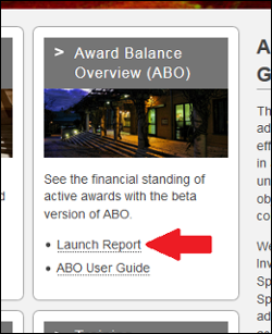 Image of the Award Balance Overview box on the Contracts and Grants website with an arrow pointing out that you need to click the Launch Report link to access the ABO report.